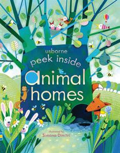Peek Inside Animal Homes by Anna Milbourne