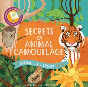Secrets of Animal Camouflage by Carron Brown, Illustrated by Wesley Robins