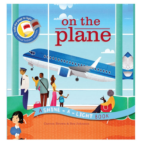 On the Plane: A Shine-A-Light Book by Carron Brown, illustrated by Bee Johnson