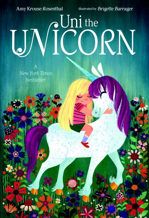Uni the Unicorn by Amy Krouse Rosenthal Illustrated by Bridgette Barrager