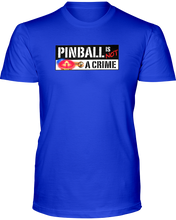 Pinball is Not A Crime - T-Shirt