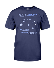 Yes! I'm Going Into An Asteroid Field... T-Shirt