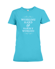 Working Hard At Hardly Working Ladies T-Shirt.