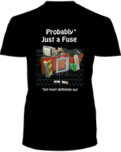 Probably Just A Fuse - T-Shirt