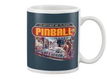 I'd Rather Be Playing Pinball - Mug Alt