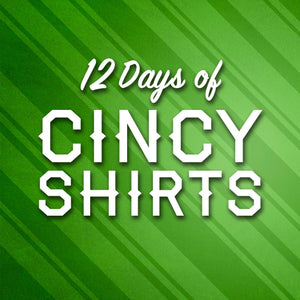 12 Days of Cincy Shirts!