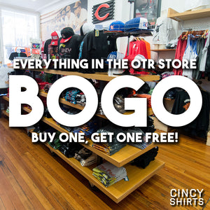 BOGO FREE at Cincy Shirts OTR