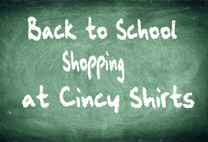 Back to School Shopping at Cincy Shirts