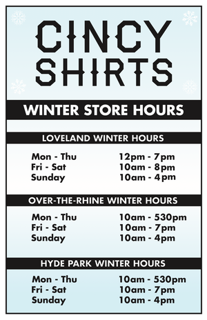 Updated Cincy Shirts' Winter Hours!