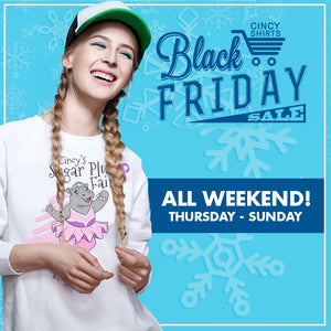 Cincy Shirts' Black Friday Weekend Sale!