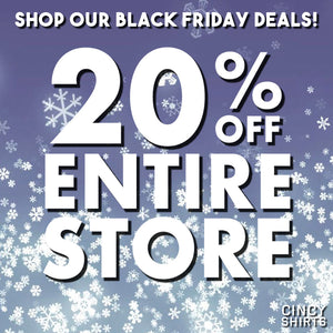 Get 20% Off Your In-Store Cincy Shirts Purchase for Black Friday!