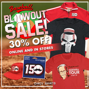Save BIG During Cincy Shirts' Baseball Blowout Sale!