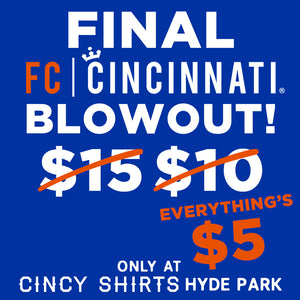 Last Chance for the FINAL FC Cincinnati Blowout Sale!