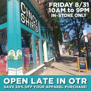 Cincy Shirts OTR is Staying Open Late, Tonight Only!