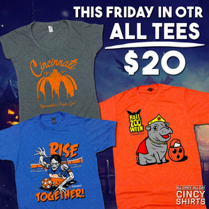 $20 Tees at Cincy Shirts Over-the-Rhine!