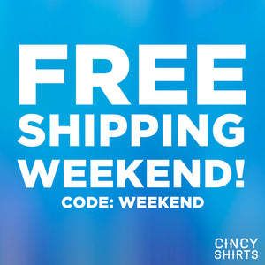 Free Shipping Weekend at Cincy Shirts!