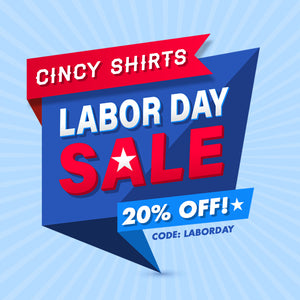 Cincy Shirts' Labor Day Weekend Sale!