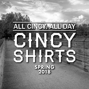 Cincy Shirts #3 - Spring 2018
