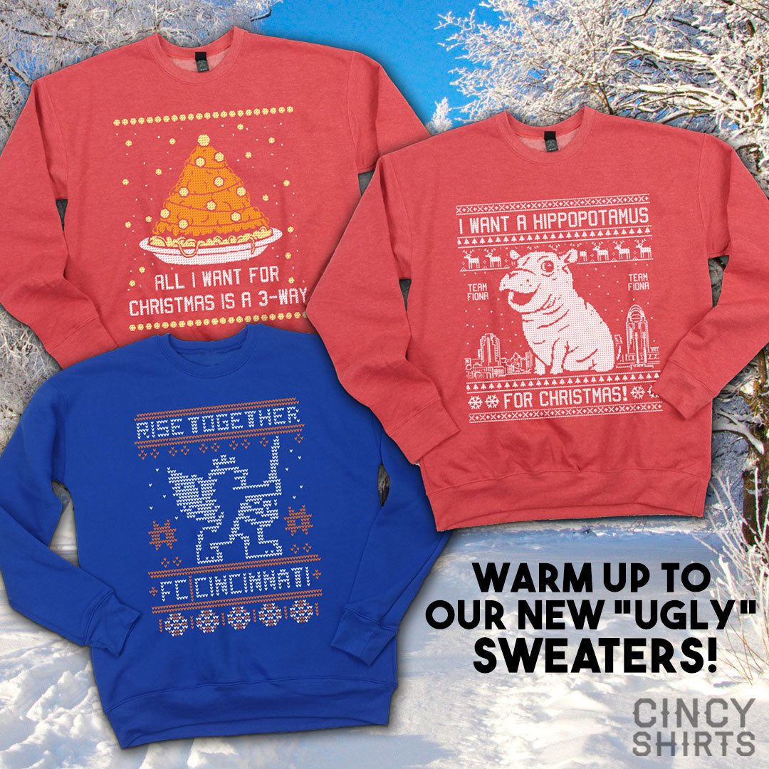 Warm Up In Our New Ugly Sweaters Cincy Shirts