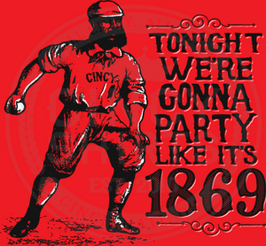 Party Like It's 1869 - Cincy Shirts
