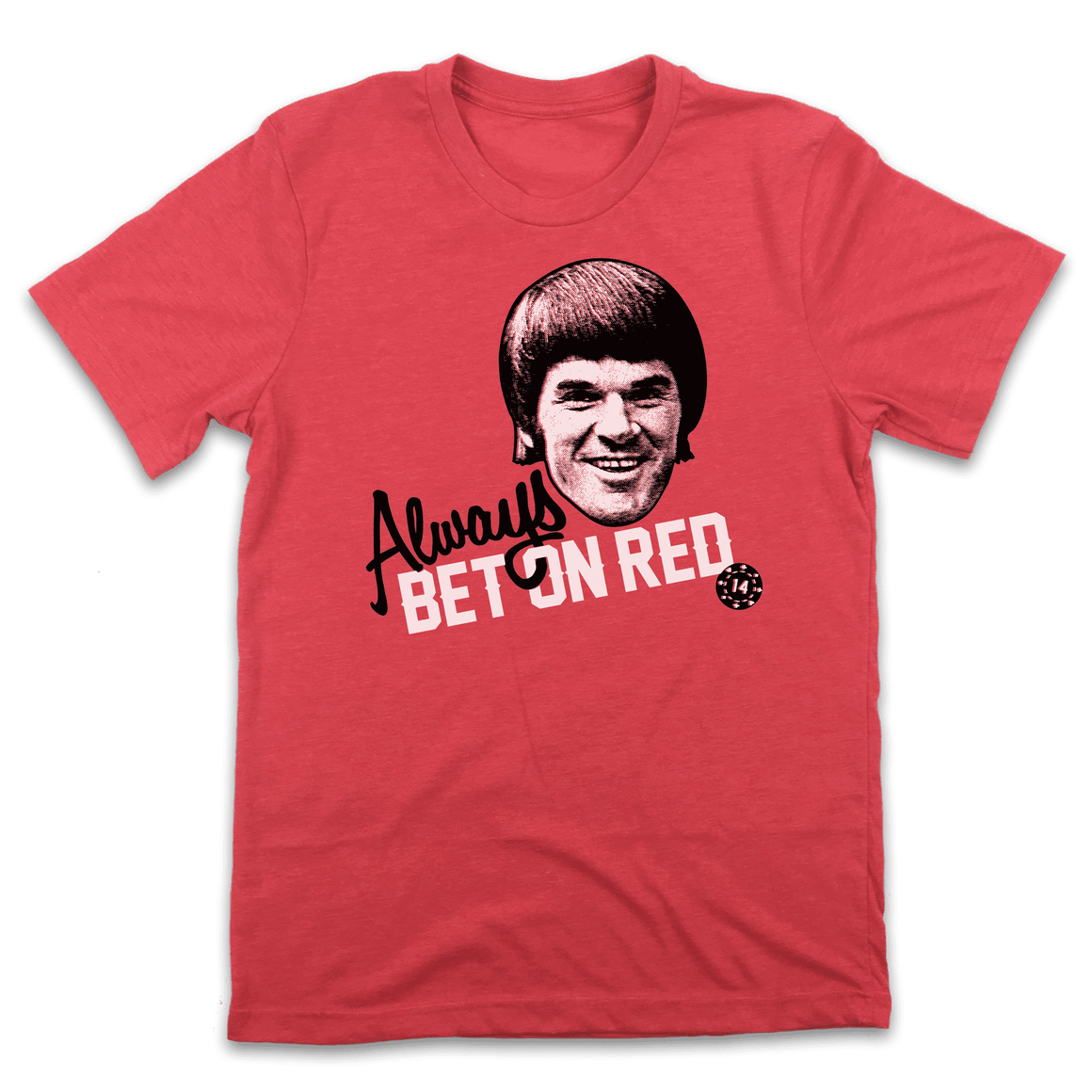 Always Bet On Red - Cincy Shirts