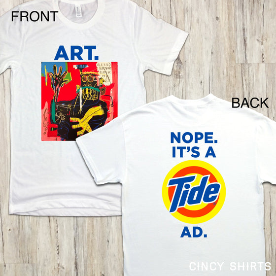 Art. Nope. It's A Tide Ad T-shirt