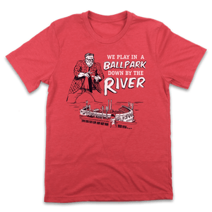 Ballpark Down By The River - Cincy Shirts
