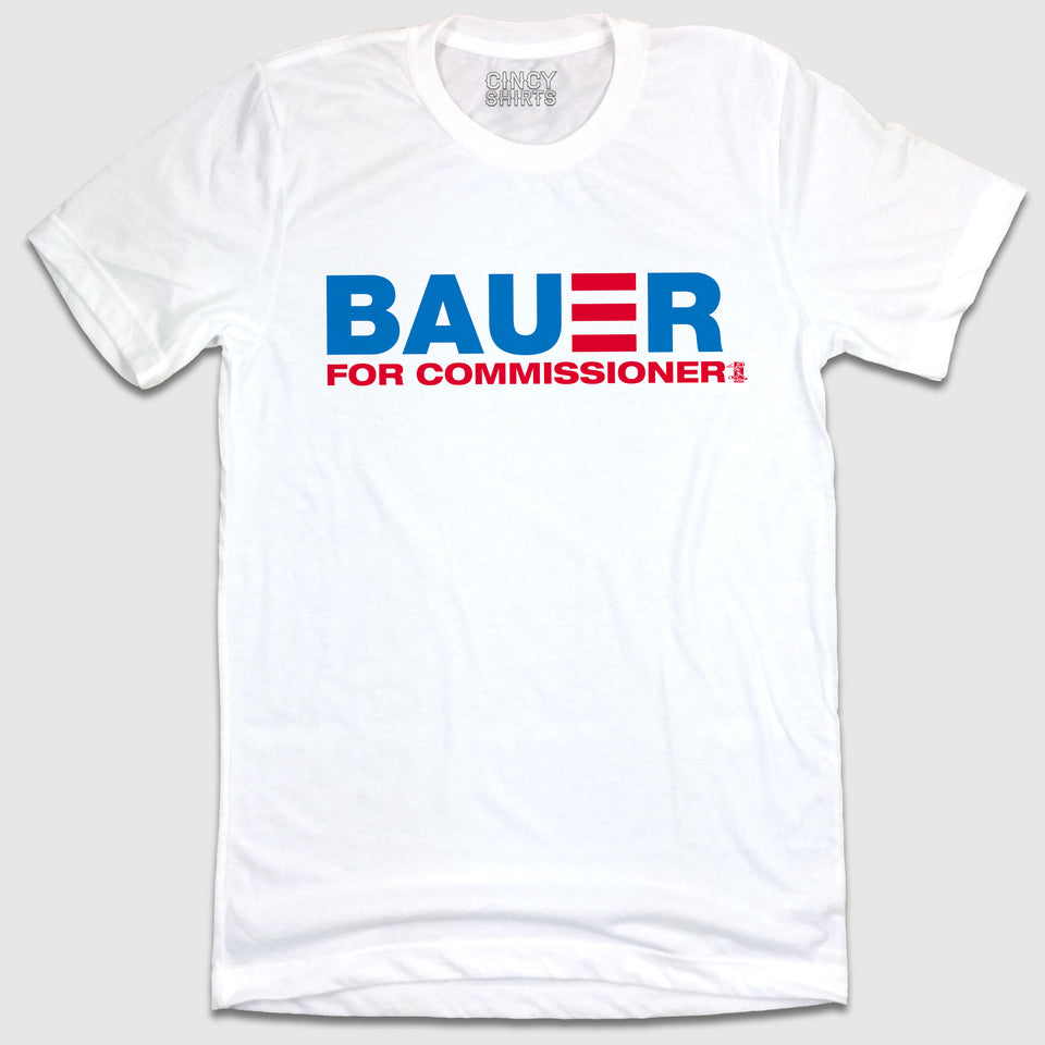 Bauer For Commissioner - White Tee & Raglan Garments - Cincy Shirts