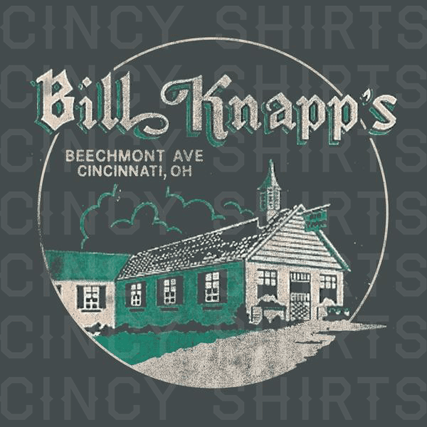 Bill Knapp's - Cincy Shirts