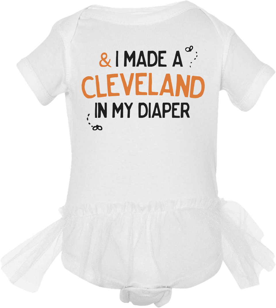 I Made a Cleveland in My Diaper - Cincy Shirts