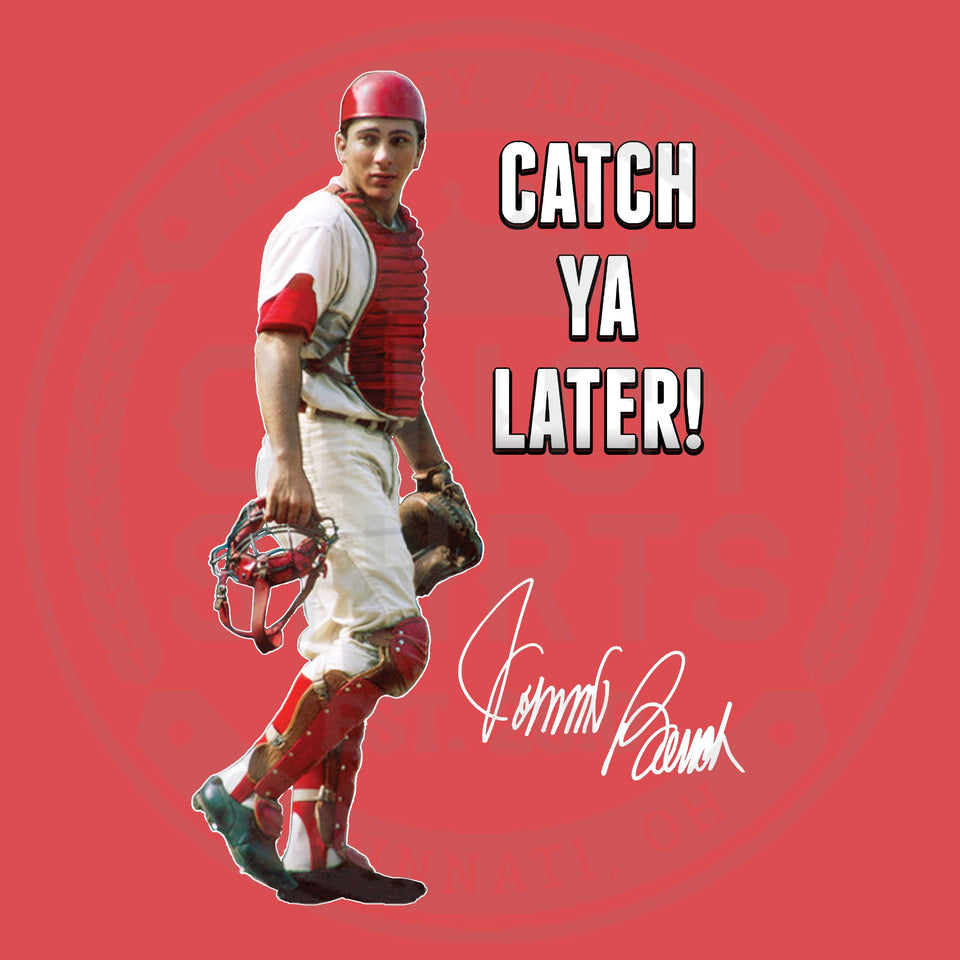 Catch Ya Later - Cincy Shirts