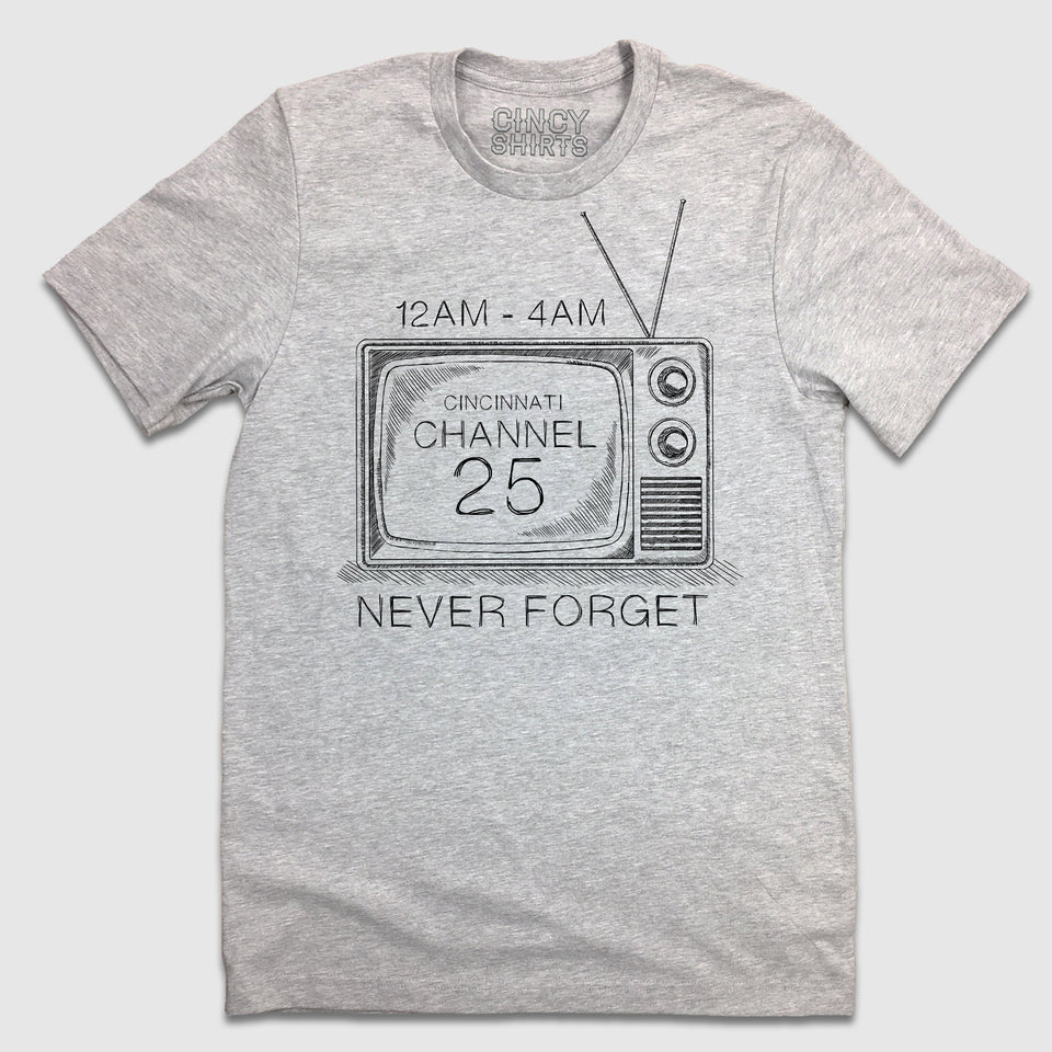 Channel 25 - Cincy Shirts