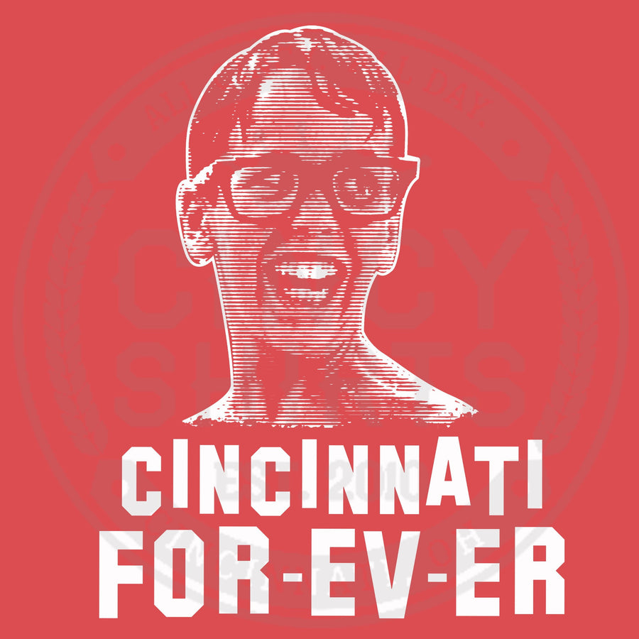 Cincinnati For-Ev-Er - Cincy Shirts