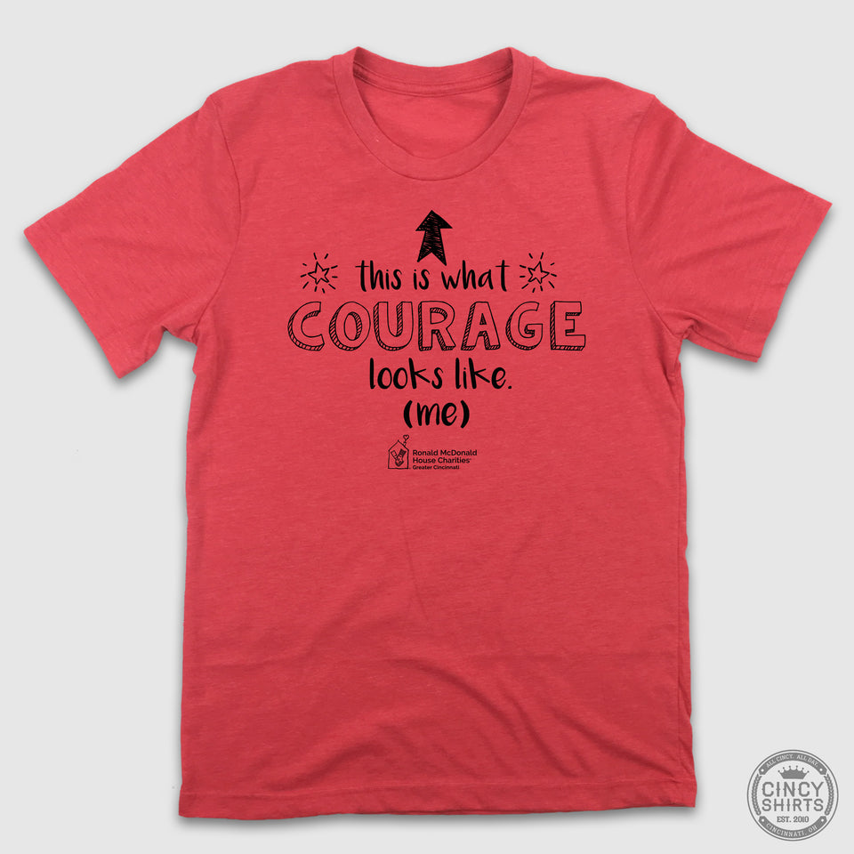 This Is What Courage Looks Like - Ronald McDonald House - Cincy Shirts