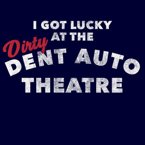 I Got Lucky At The Dirty Dent Auto Theatre