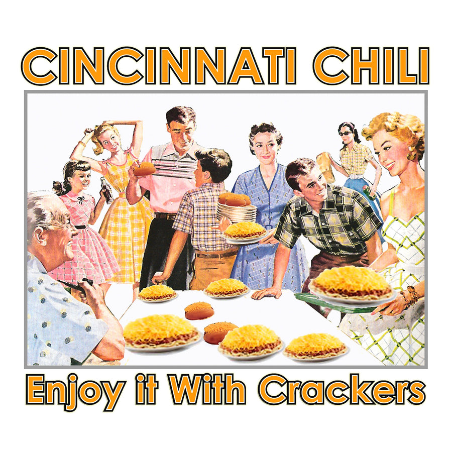 Cincinnati Chili Enjoy It With Crackers - Cincy Shirts