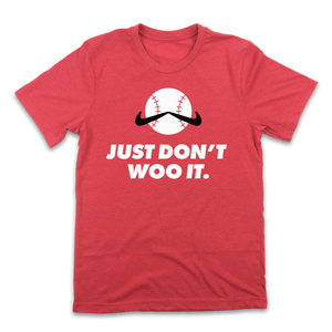 Just Don't Woo It T-shirt