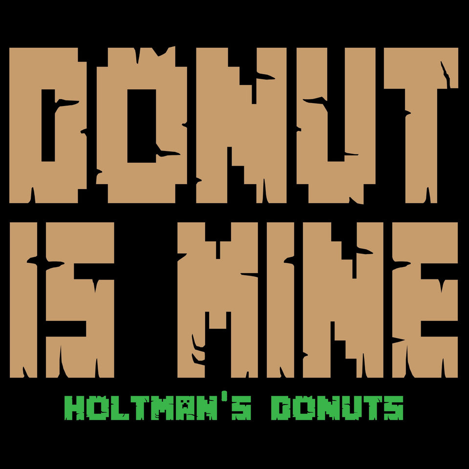 Donut Is Mine - Holtman's Youth Tee - Cincy Shirts