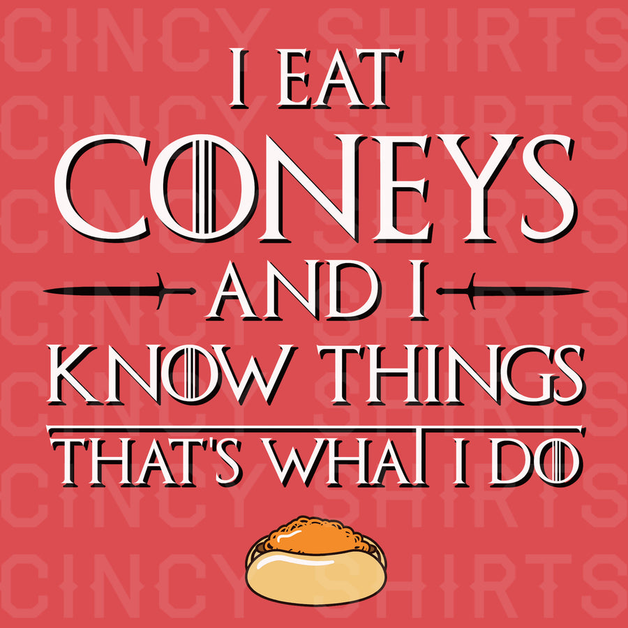 I Eat Coneys and I Know Things T-shirt