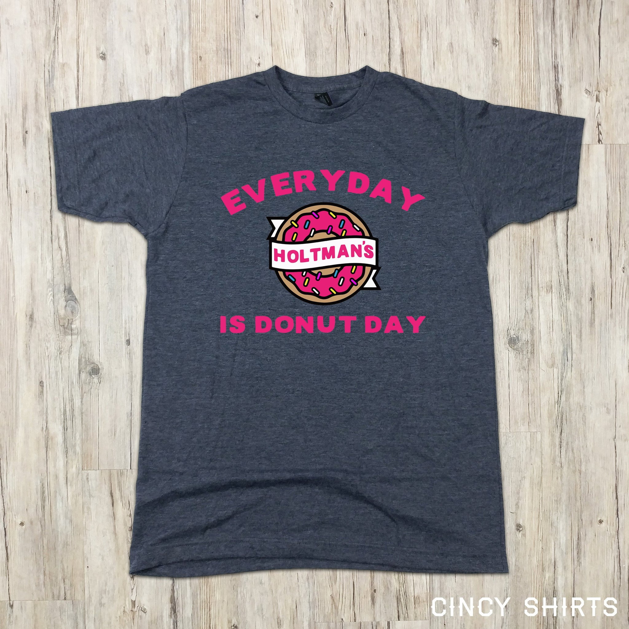 9c53fbd8a Holtman s Every Day is Donut Day T-shirt