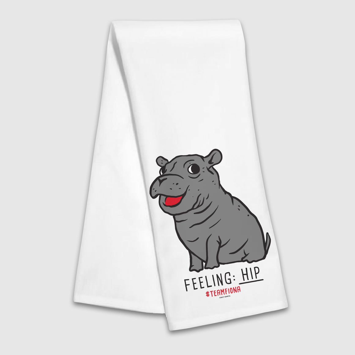"Team Fiona ""Feeling Hip"" Tea Towel - Cincy Shirts"