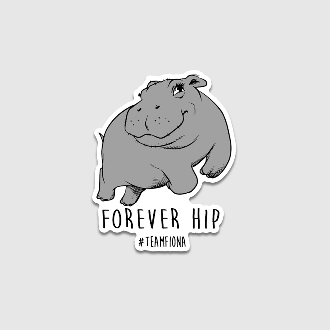 Forever Hip - #TeamFiona Sticker - Cincy Shirts