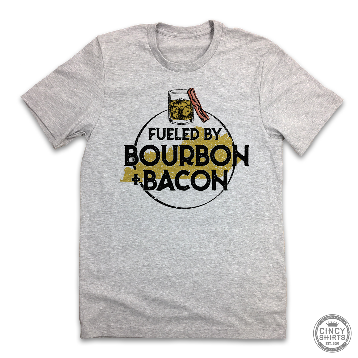 Fueled By Bourbon & Bacon - Cincy Shirts