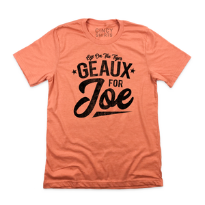 Geaux For Joe - Cincy Shirts