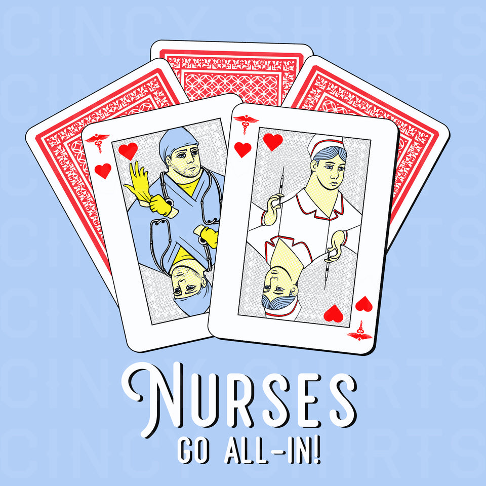 Nurses Go All-In! - Caduceus - Cincy Shirts