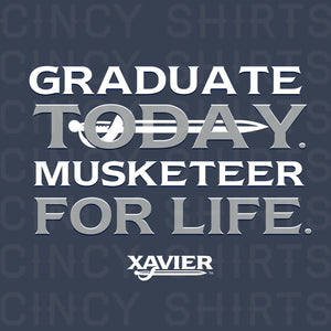 Graduate Today, Musketeer For Life - Cincy Shirts
