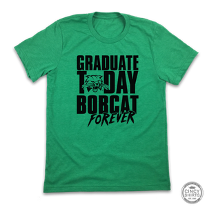 Graduate Today, Bobcat Forever