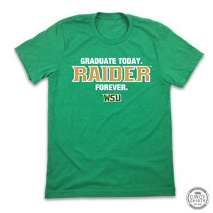 Graduate Today, Raider Forever - Cincy Shirts