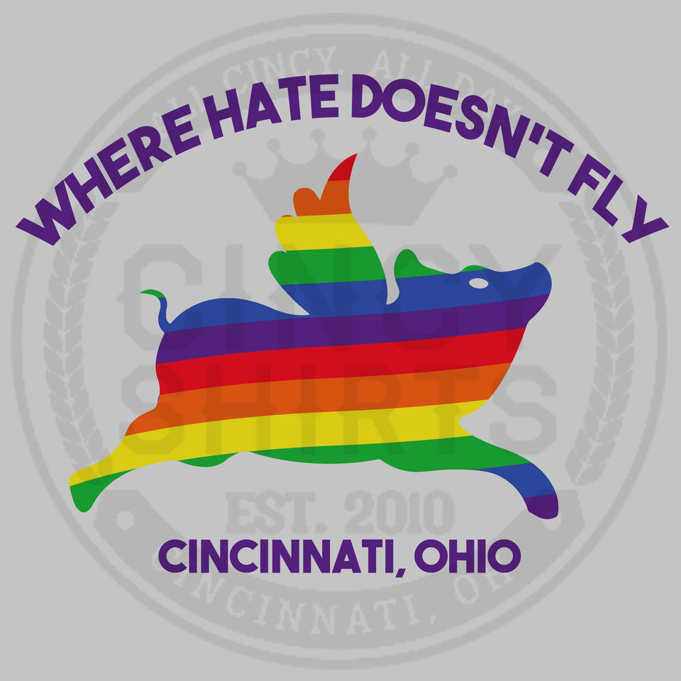 "Cincinnati, OH ""Where Hate Doesn't Fly"" - Cincy Shirts"