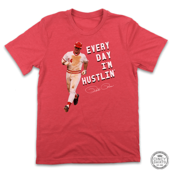 Every Day I'm Hustlin' - Cincy Shirts